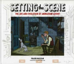 Setting the Scene: The Art & Evolution of Animation Layout (Hardcover)