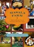 Masala Farm: Stories and Recipes from an Uncommon Life in the Country (Hardcover)