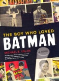 The Boy Who Loved Batman: A Memoir (Hardcover)