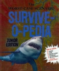 The Worst-Case Scenario Survive-O-Pedia: Junior Edition (Hardcover)