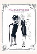 Famous Frocks: Patterns and Instructions for Recreating Fabulous Iconic Dresses (Hardcover)