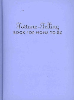 Fortune-Telling Book for Moms-to-Be (Hardcover)