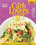 The CarbLovers Diet Cookbook: 150 Delicious Recipes That Will Make You Slim--For Life! (Hardcover)
