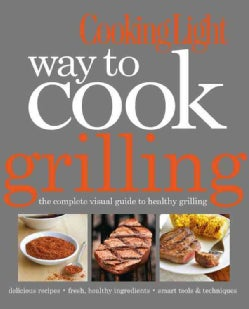 Cooking Light Way to Cook Grilling (Paperback)