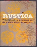 Rustica: A Return to Spanish Home Cooking (Hardcover)