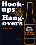 Hookups & Hangovers: A Journal (Notebook / blank book)