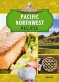 Pacific Northwest Recipes (Hardcover)