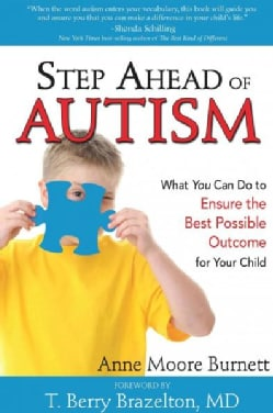 Step Ahead of Autism: What You Can Do to Ensure the Best Possible Outcome for Your Child (Paperback)