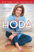 Hoda: How I Survived War Zones, Bad Hair, Cancer, and Kathie Lee (Paperback)