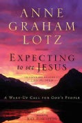 Expecting to See Jesus: A Wake-Up Call for God's People (Paperback)
