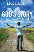 God's Story, Your Story: When His Becomes Yours (Paperback)