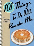 101 Things to Do With Pancake Mix (Spiral bound)