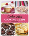 Cake Mix Cooking for Kids (Spiral bound)
