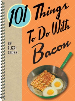 101 Things to Do With Bacon (Spiral bound)
