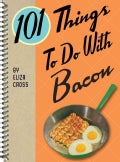 101 Things to Do With Bacon (Paperback)