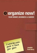 Organize Now! Your Money, Business, & Career (Spiral bound)