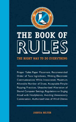 The Book of Rules: The Right Way to Do Everything (Paperback)