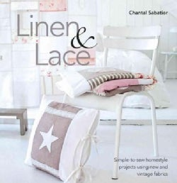 Linen & Lace: Simple-to-sew Homestyle Charm Using New and Vintage Lace (Paperback)