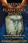 Awakening the Planetary Mind: Beyond the Trauma of the Past to a New Era of Creativity (Paperback)