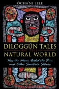 Diloggun Tales of the Natural World: How the Moon Fooled the Sun and Other Santeria Stories (Paperback)
