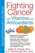 Fighting Cancer with Vitamins and Antioxidants (Paperback)