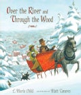 Over the River and Through the Wood: The New England Boy's Song About Thanksgiving Day (Hardcover)