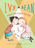 Ivy and Bean Break the Fossil Record (Hardcover)