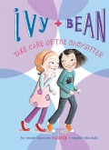 Ivy and Bean Take Care of the Babysitter (Hardcover)