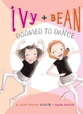 Ivy and Bean Doomed to Dance (Hardcover)
