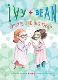 Ivy and Bean What's the Big Idea? (Hardcover)