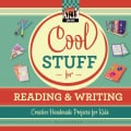 Cool Stuff for Reading & Writing: Creative Handmade Projects for Kids (Hardcover)