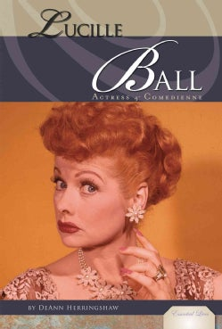 Lucille Ball: Actress & Comedienne (Hardcover)