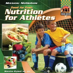 Food As Fuel: Nutrition for Athletes (Hardcover)