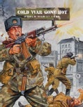 Cold War Gone Hot: World War III 1986 (Paperback)