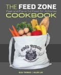 The Feed Zone Cookbook: Fast and Flavorful Food for Athletes (Hardcover)