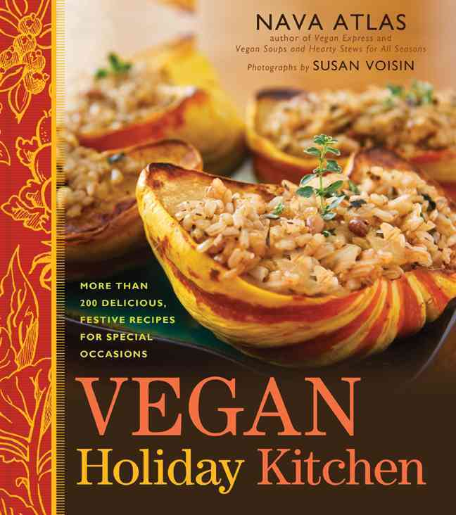 Vegan Holiday Kitchen: More Than 200 Delicious, Festive Recipes for Special Occasions (Hardcover)