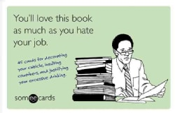 You'll Love This Book as Much as You Hate Your Job: 45 Cards for Decorating Your Cubicle, Insulting Coworkers, an... (Paperback)