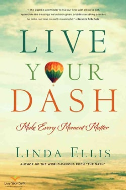 Live Your Dash: Make Every Moment Matter (Hardcover)