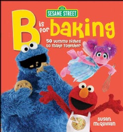 B Is for Baking: 50 Yummy Dishes to Make Together (Hardcover)