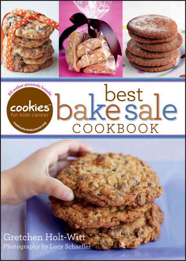 Cookies for Kids' Cancer: Best Bake Sale Cookbook (Hardcover)