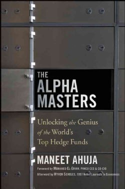 The Alpha Masters: Unlocking the Genius of the World's Top Hedge Funds (Hardcover)
