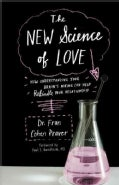 The New Science of Love: How Understanding Your Brain's Wiring Can Help Rekindle Your Relationship (Paperback)