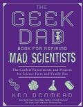 The Geek Dad Book for Aspiring Mad Scientists: The Coolest Experiments for Science Fairs and Family Fun (Paperback)
