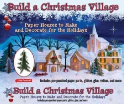 Build a Christmas Village: Paper Houses to Make and Decorate for the Holidays (Paperback)