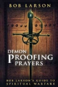 Demon Proofing Prayers: Bob Larson's Guide to Spiritual Warfare (Paperback)