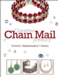 Creative Chain Mail Jewelry: Colorful-sophisticated-classic (Paperback)