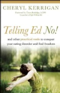 Telling Ed No!: And Other Practical Tools to Conquer Your Eating Disorder and Find Freedom (Paperback)