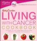 Betty Crocker Living with Cancer Cookbook: Pink Together Edition (Paperback)