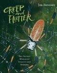 Creep and Flutter: The Secret World of Insects and Spiders (Hardcover)