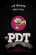 The PDT Cocktail Book: The Complete Bartender's Guide from the Celebrated Speakeasy (Hardcover)